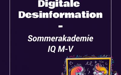 Digitale Desinformation – IQ M-V Sommerakademie